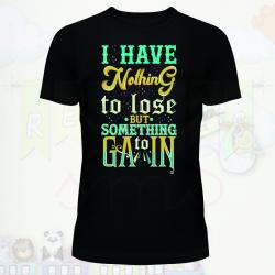 Camiseta nada que perder y todo que ganar
